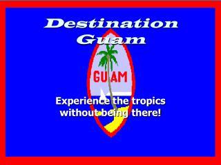 Destination Guam