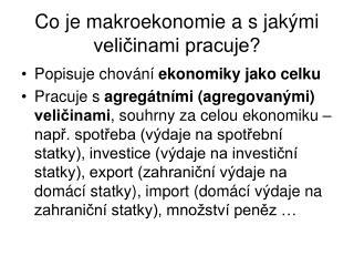 Co je makroekonomie a s jakými veličinami pracuje?