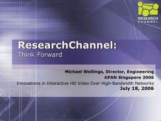 ResearchChannel: Think Forward