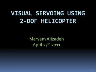 Visual  servoing  using 2-dof helicopter