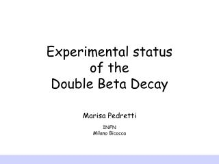 Experimental status  of the  Double Beta Decay