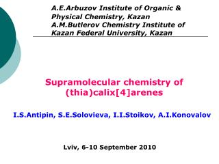 A.E.Arbuzov Institute of Organic & Physical Chemistry, Kazan A.M.Butlerov Chemistry Institute of