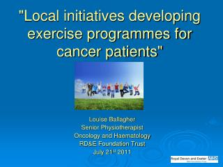 """Local initiatives developing exercise programmes for cancer patients"""