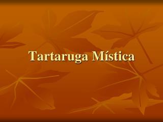 Tartaruga Mística