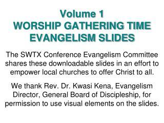Volume 1 WORSHIP GATHERING TIME EVANGELISM SLIDES