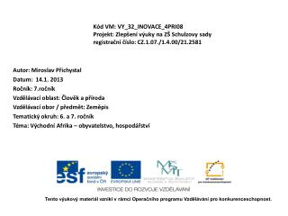 Autor: Miroslav Přichystal Datum:  14.1. 2013 Ročník: 7.ročník Vzdělávací oblast: Člověk a příroda
