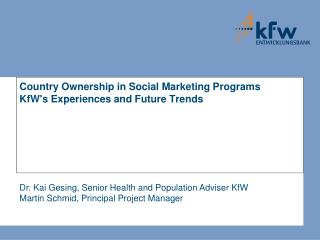 Country Ownership in Social Marketing Programs KfW's Experiences and Future Trends