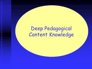 Deep Pedagogical Content Knowledge