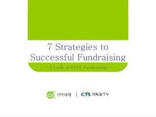 7  Strategies to  Successful Fundraising