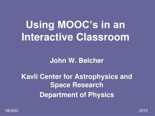 Using MOOC's in an Interactive Classroom