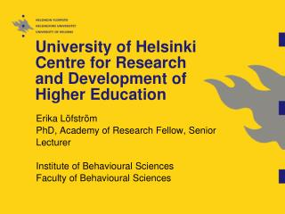 University of Helsinki Centre  for Research and Development of Higher Education
