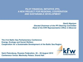 PILOT FINANCIAL INITIATIVE (PFI).  A NEW PROJECT FOR REGIONAL COOPERATION