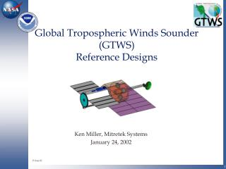 Global Tropospheric Winds Sounder (GTWS) Reference Designs