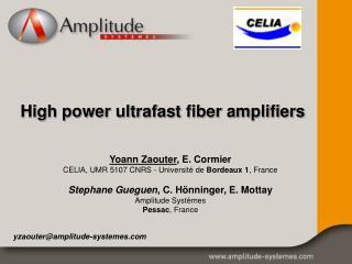 High power ultrafast fiber amplifiers