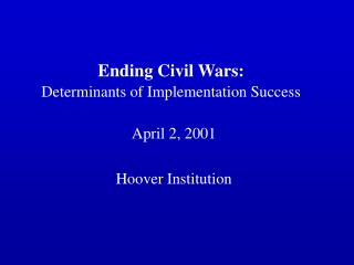 Ending Civil Wars: Determinants of Implementation Success