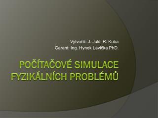 Počítačové simulace fyzikálních problémů