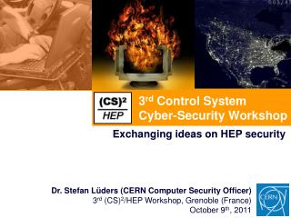 3 rd  Control System Cyber-Security Workshop