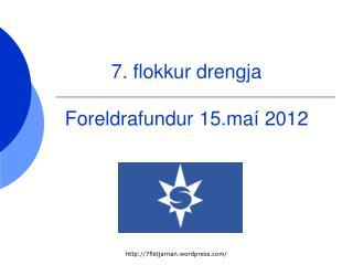 7. flokkur drengja Foreldrafundur 15.maí 2012