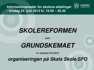 Informationsmøder for skolens afdelinger - tirsdag 24. juni 2014 kl. 19.00 – 20.30