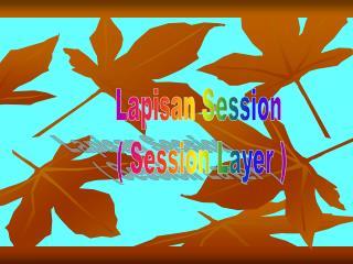 Lapisan Session  ( Session Layer )