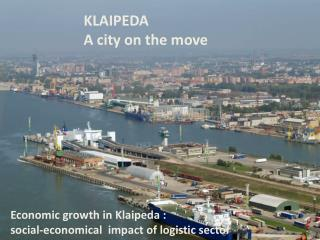KLAIPEDA A city on the move