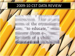 2009-10 CST DATA REVIEW