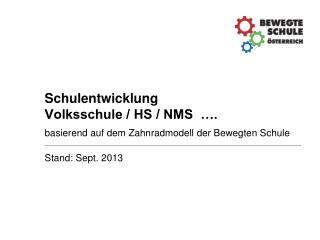 Schulentwicklung Volksschule / HS / NMS  �.