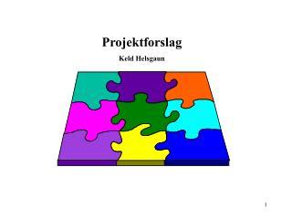 Projektforslag Keld Helsgaun