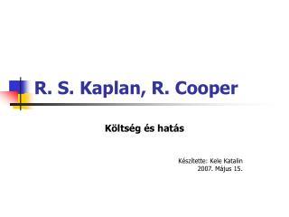 R. S. Kaplan, R. Cooper