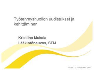 Työterveyshuollon uudistukset ja kehittäminen