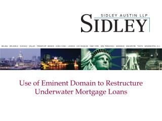 Use of Eminent Domain to Restructure Underwater Mortgage Loans
