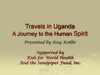 Travels in Uganda A Journey to the Human  Spirit