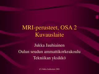 MRI-perusteet, OSA 2 Kuvauslaite