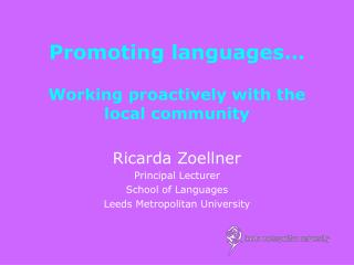 Promoting languages� Working proactively with the local community