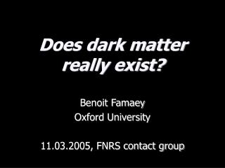 Does dark matter really exist?