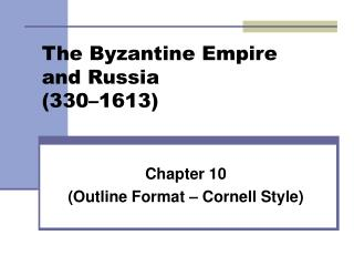 The Byzantine Empire  and Russia (330–1613)