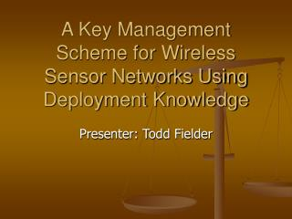 A Key Management Scheme for Wireless Sensor Networks Using Deployment Knowledge