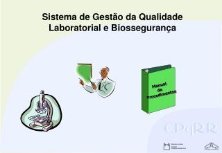 Sistema de Gest�o da Qualidade Laboratorial e Biosseguran�a