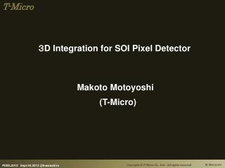 3 D Integration for SOI Pixel Detector