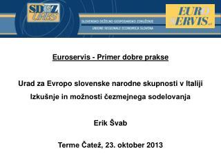 Euroservis - Primer dobr e  praks e Urad  za Evropo slovenske narodne skupnosti v Italiji