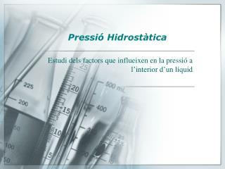 Pressió Hidrostàtica