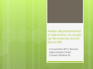 Atelier départemental d'orientation du projet de Recherche-Action SOLALTER