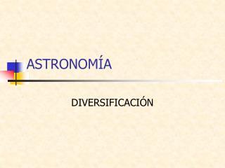 ASTRONOM A
