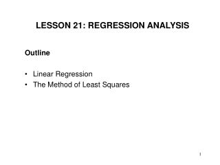 Outline Linear Regression The Method of Least Squares
