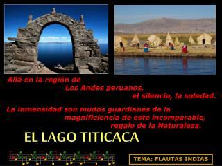 Allá en la región de                          Los Andes peruanos,