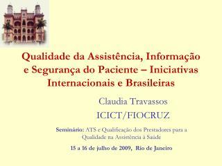 Qualidade da Assist ncia, Informa  o e Seguran a do Paciente   Iniciativas Internacionais e Brasileiras