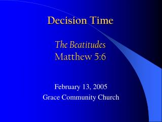 Decision Time The Beatitudes Matthew 5:6