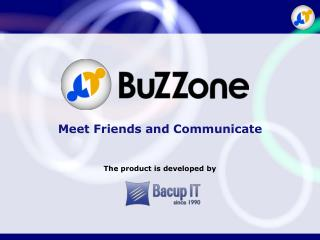 Meet Friends and Communicate The product is developed by