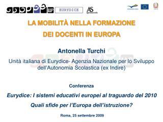 LA MOBILITÀ NELLA FORMAZIONE  DEI DOCENTI IN EUROPA Antonella Turchi