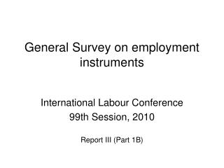General Survey on employment instruments